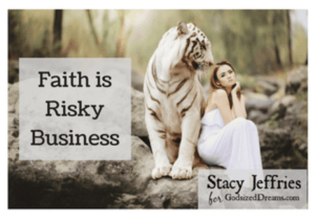 Faith is Risky Business